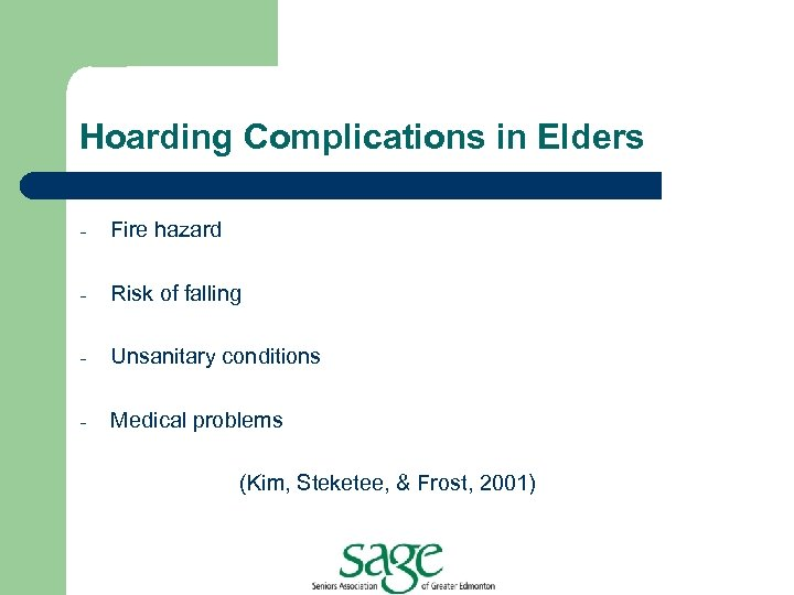 Hoarding Complications in Elders - Fire hazard - Risk of falling - Unsanitary conditions