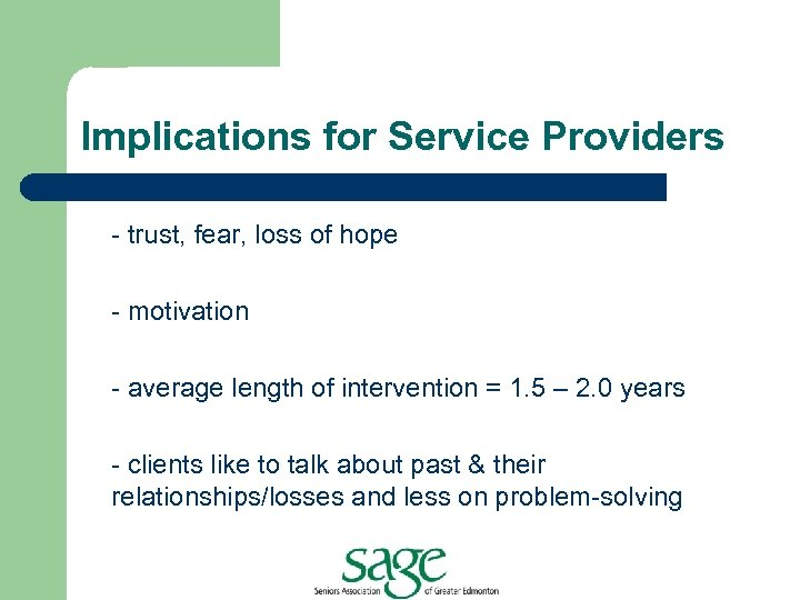 Implications for Service Providers - trust, fear, loss of hope - motivation - average