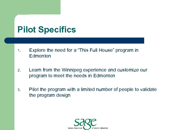 """Pilot Specifics 1. Explore the need for a """"This Full House"""" program in Edmonton"""