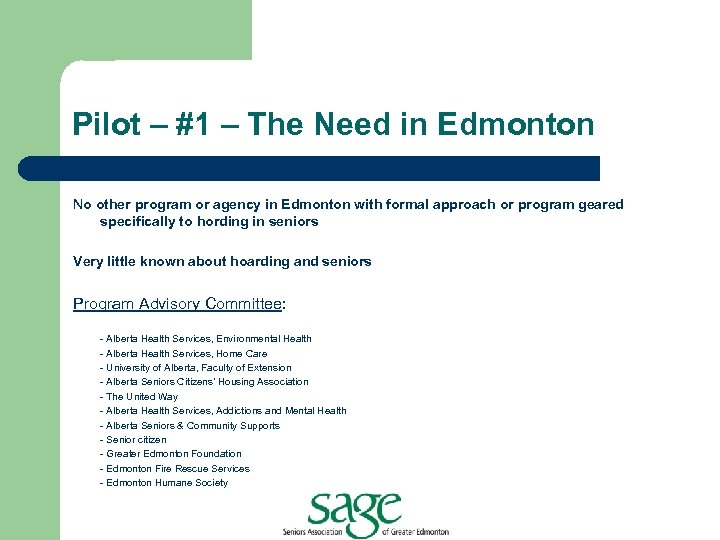 Pilot – #1 – The Need in Edmonton No other program or agency in