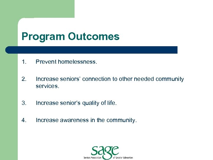 Program Outcomes 1. Prevent homelessness. 2. Increase seniors' connection to other needed community services.