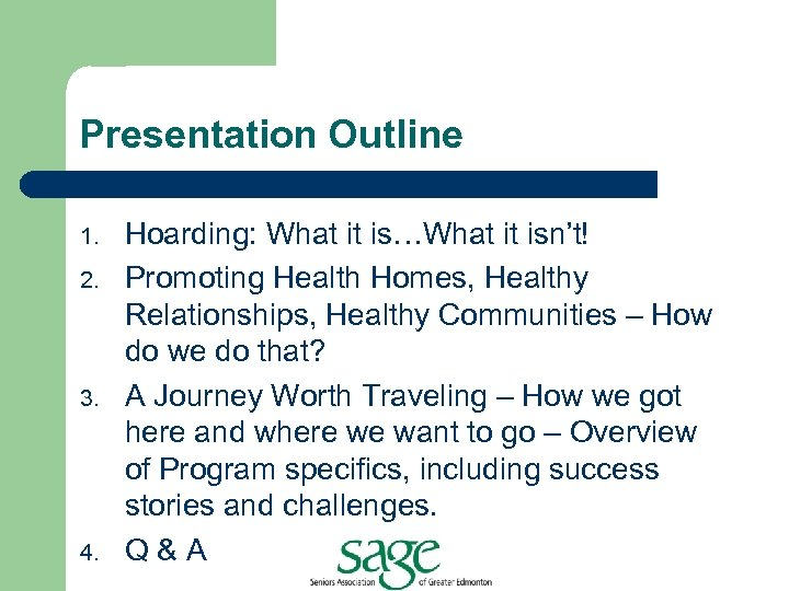 Presentation Outline 1. 2. 3. 4. Hoarding: What it is…What it isn't! Promoting Health
