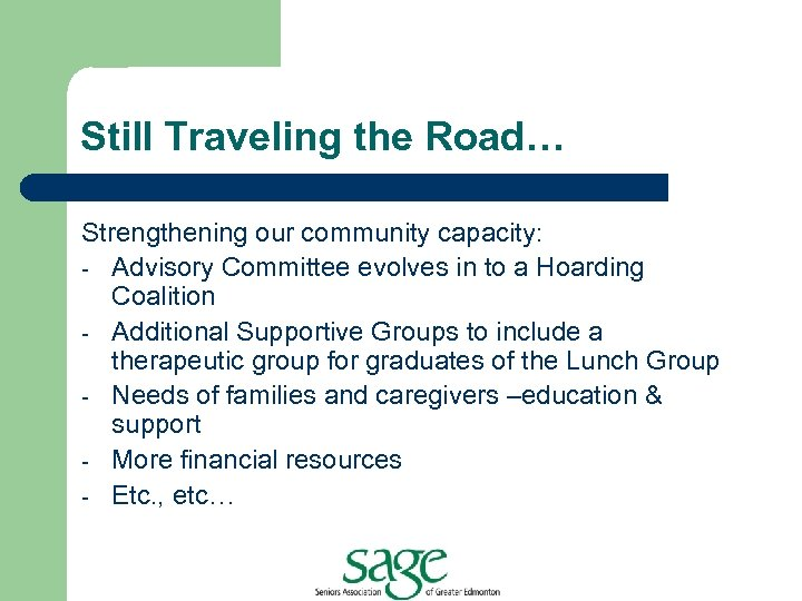 Still Traveling the Road… Strengthening our community capacity: - Advisory Committee evolves in to
