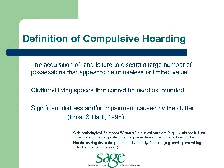 Definition of Compulsive Hoarding - The acquisition of, and failure to discard a large