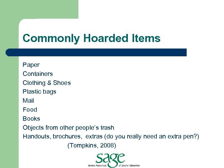 Commonly Hoarded Items Paper Containers Clothing & Shoes Plastic bags Mail Food Books Objects