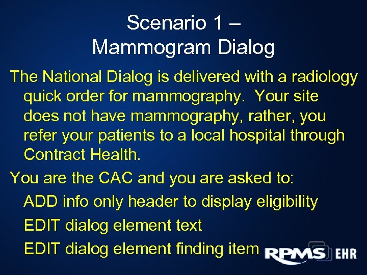 Scenario 1 – Mammogram Dialog The National Dialog is delivered with a radiology quick