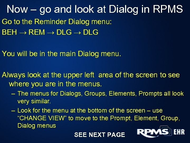 Now – go and look at Dialog in RPMS Go to the Reminder Dialog