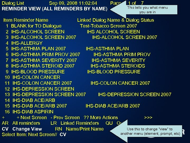 Dialog List Sep 09, 2008 11: 02: 04 Page: REMINDER VIEW (ALL REMINDERS BY