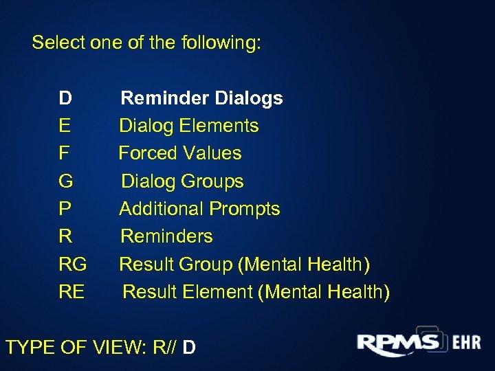 Select one of the following: D E F G P R RG RE Reminder