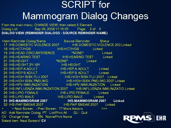 SCRIPT for Mammogram Dialog Changes From the main menu, CHANGE VIEW, then select E