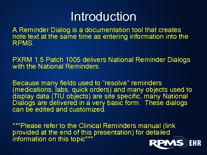 Introduction A Reminder Dialog is a documentation tool that creates note text at the