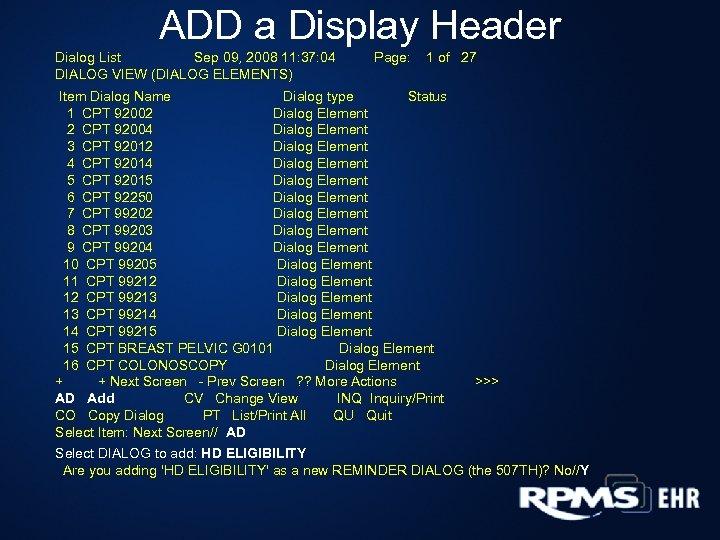 ADD a Display Header Dialog List Sep 09, 2008 11: 37: 04 DIALOG VIEW