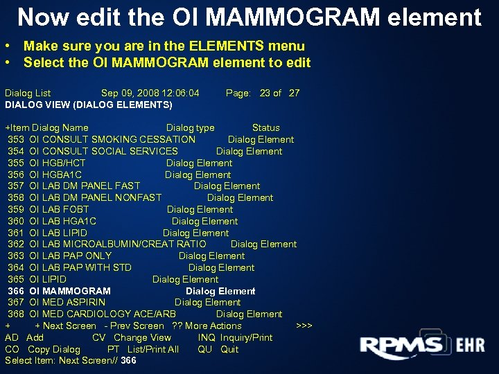 Now edit the OI MAMMOGRAM element • Make sure you are in the ELEMENTS