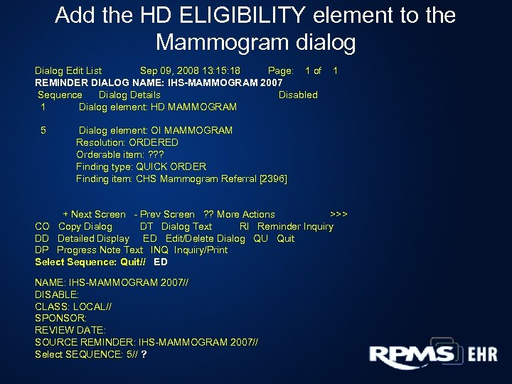 Add the HD ELIGIBILITY element to the Mammogram dialog Dialog Edit List Sep 09,