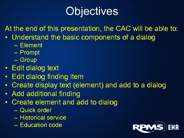 Objectives At the end of this presentation, the CAC will be able to: •