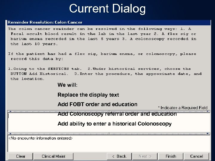 Current Dialog We will: Replace the display text Add FOBT order and education Add