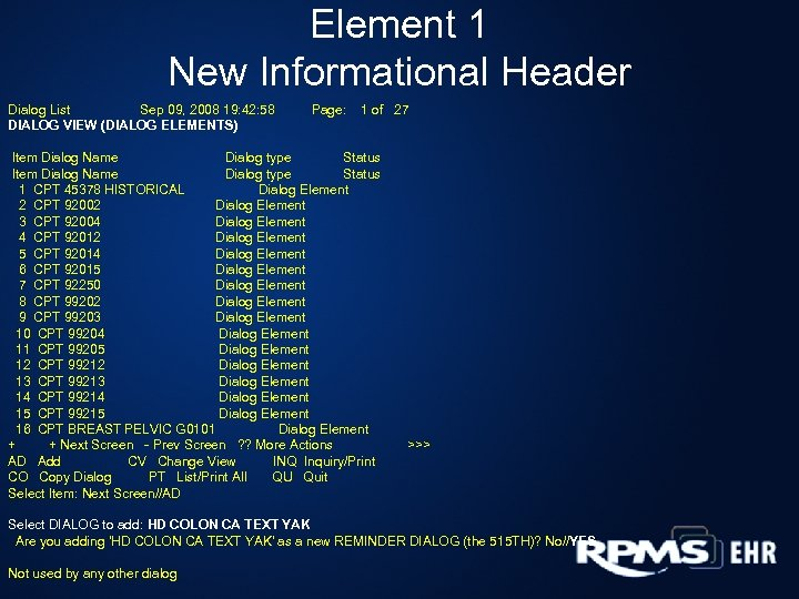 Element 1 New Informational Header Dialog List Sep 09, 2008 19: 42: 58 DIALOG
