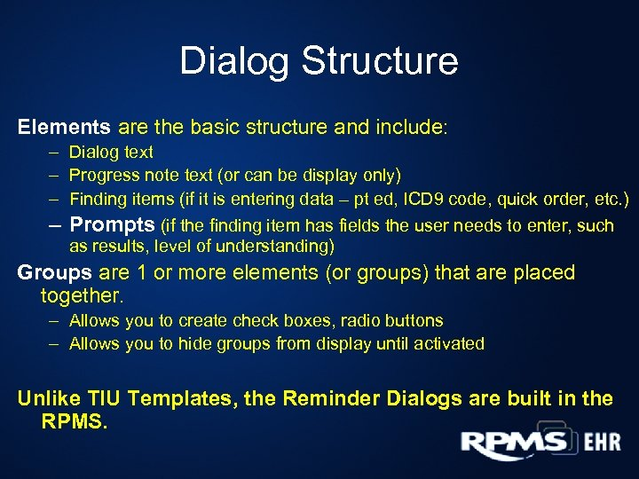 Dialog Structure Elements are the basic structure and include: – Dialog text – Progress