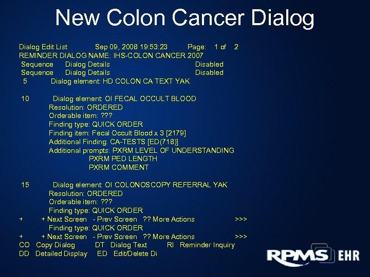New Colon Cancer Dialog Edit List Sep 09, 2008 19: 53: 23 Page: 1