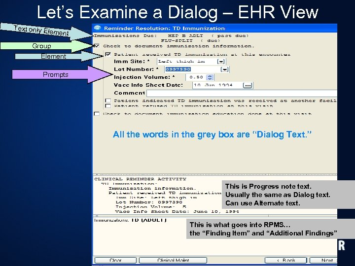 Let's Examine a Dialog – EHR View Text only E lement Group Element Prompts