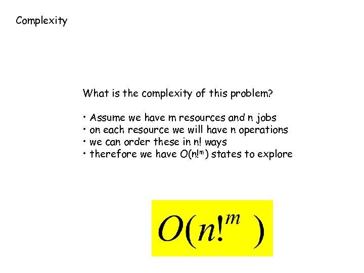 Complexity What is the complexity of this problem? • Assume we have m resources