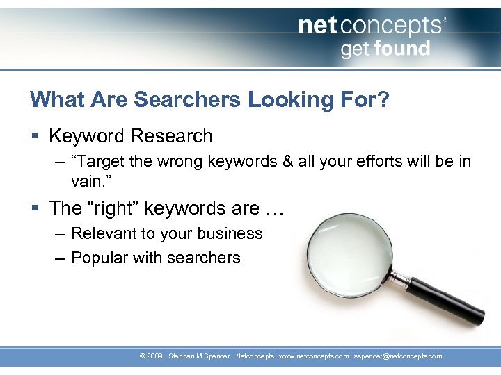 "What Are Searchers Looking For? § Keyword Research – ""Target the wrong keywords &"