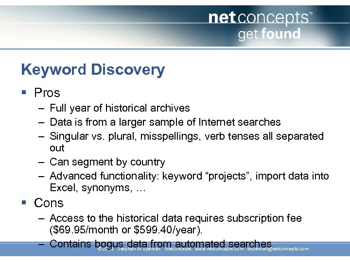 Keyword Discovery § Pros – Full year of historical archives – Data is from