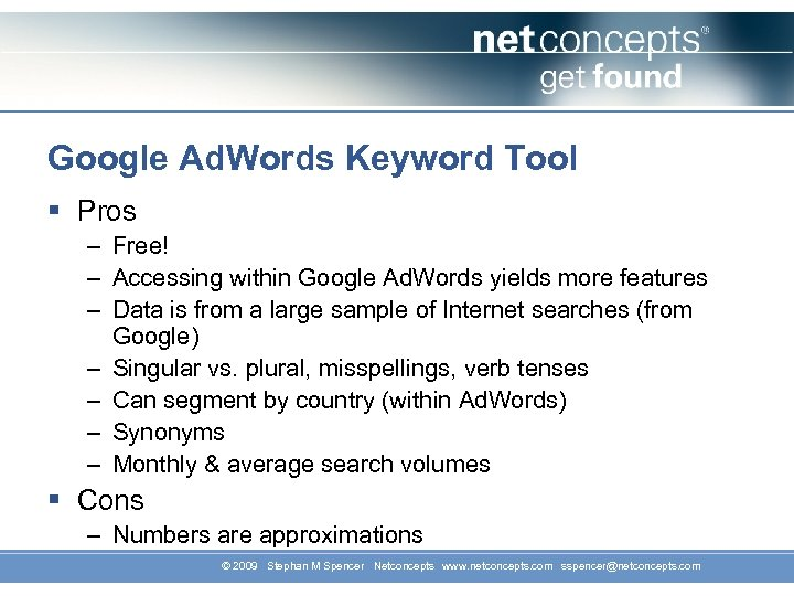 Google Ad. Words Keyword Tool § Pros – Free! – Accessing within Google Ad.