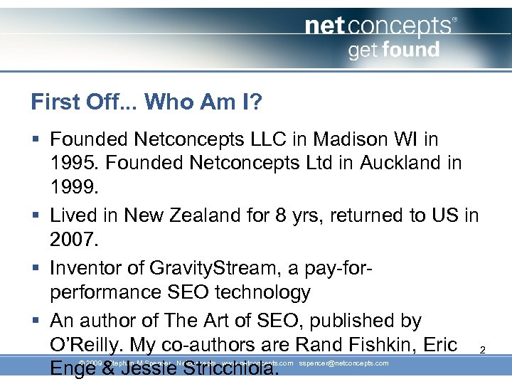 First Off. . . Who Am I? § Founded Netconcepts LLC in Madison WI