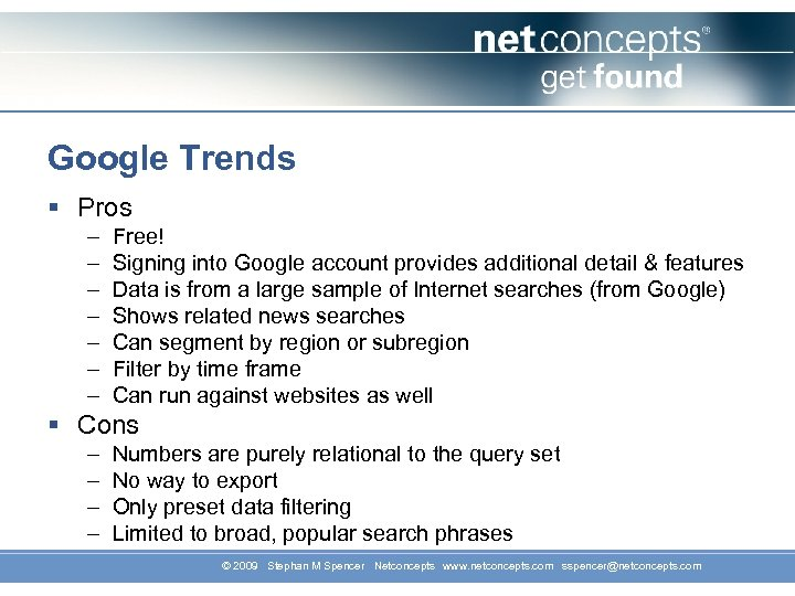 Google Trends § Pros – – – – Free! Signing into Google account provides