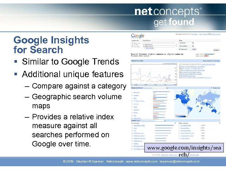 Google Insights for Search § Similar to Google Trends § Additional unique features –
