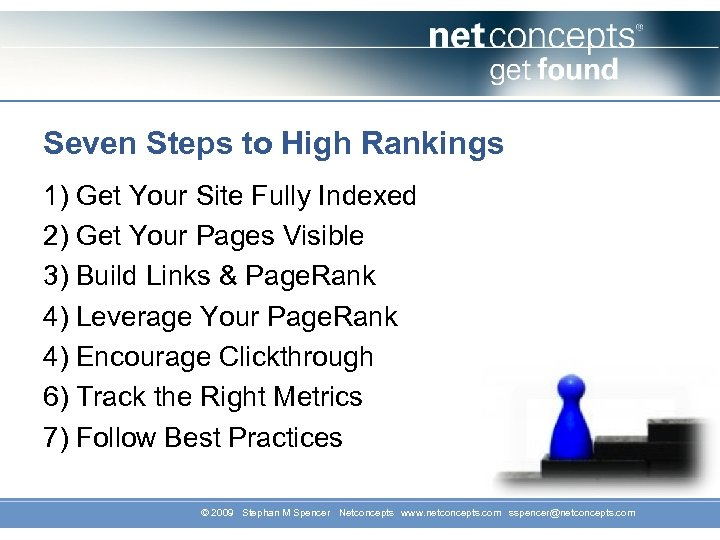 Seven Steps to High Rankings 1) Get Your Site Fully Indexed 2) Get Your