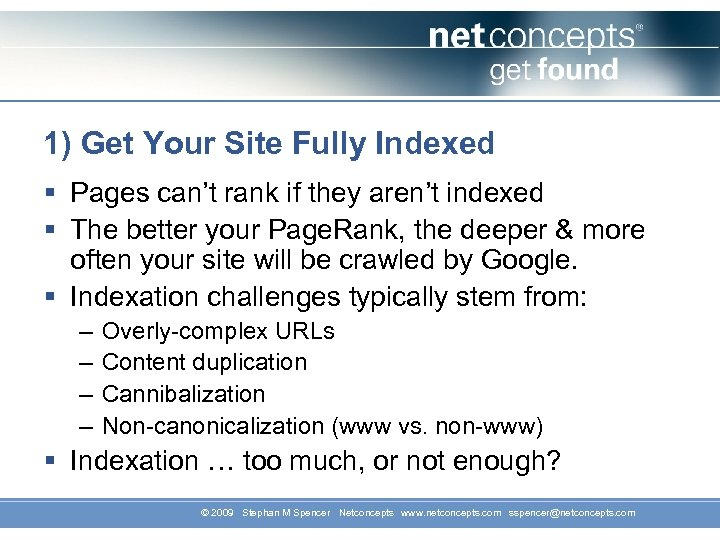 1) Get Your Site Fully Indexed § Pages can't rank if they aren't indexed