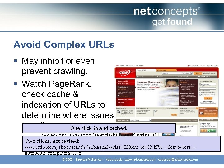 Avoid Complex URLs § May inhibit or even prevent crawling. § Watch Page. Rank,