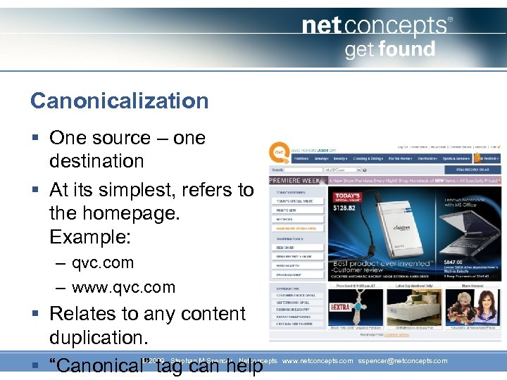 Canonicalization § One source – one destination § At its simplest, refers to the