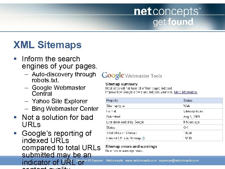 XML Sitemaps § Inform the search engines of your pages. – Auto-discovery through robots.