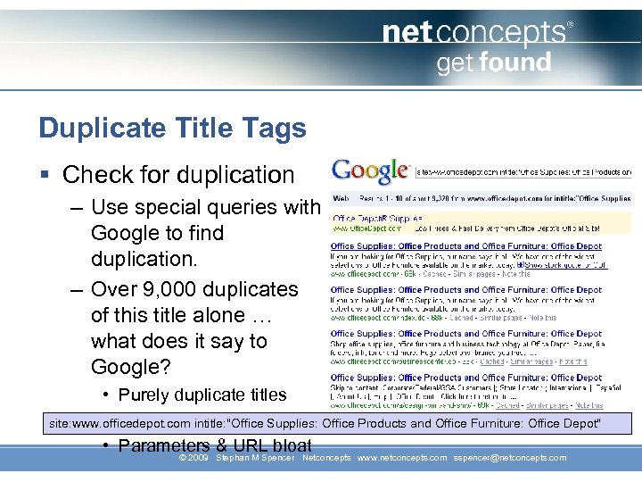Duplicate Title Tags § Check for duplication – Use special queries with Google to