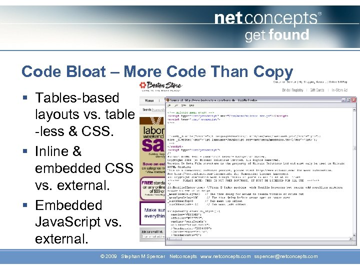Code Bloat – More Code Than Copy § Tables-based layouts vs. table -less &