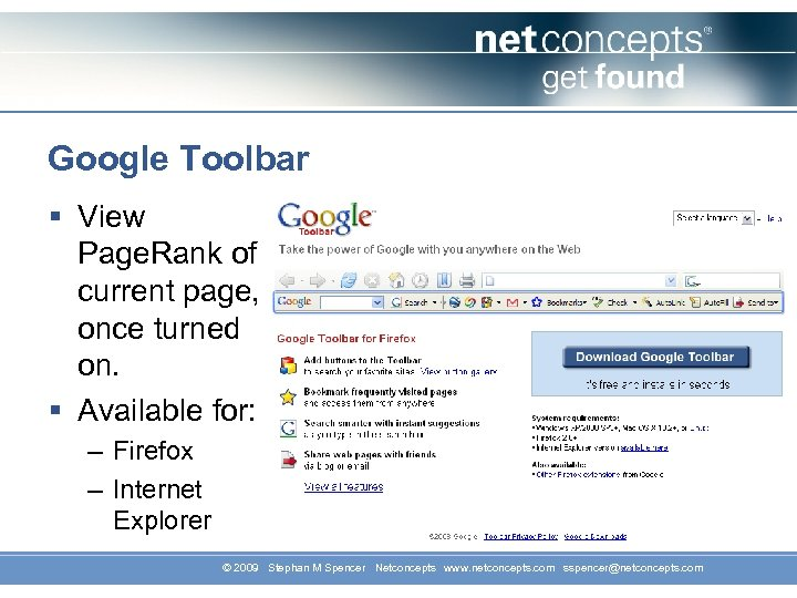 Google Toolbar § View Page. Rank of current page, once turned on. § Available