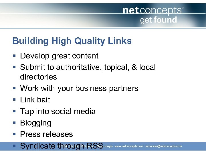 Building High Quality Links § Develop great content § Submit to authoritative, topical, &