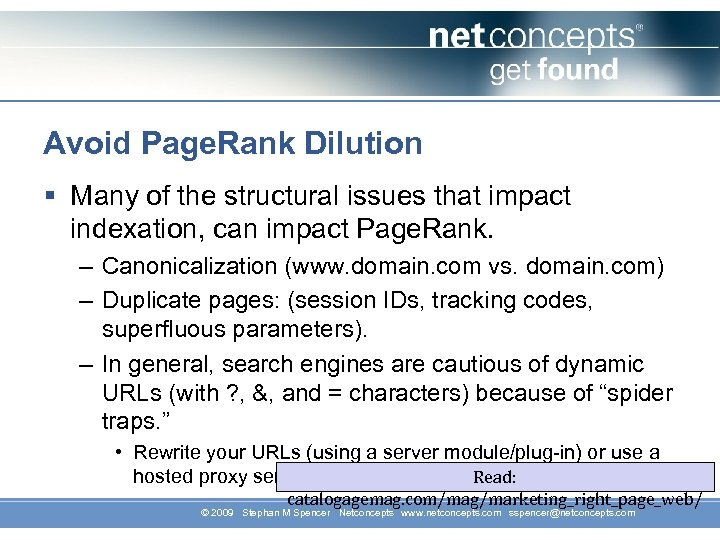 Avoid Page. Rank Dilution § Many of the structural issues that impact indexation, can