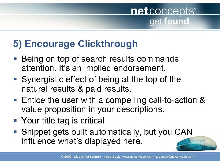 5) Encourage Clickthrough § Being on top of search results commands attention. It's an