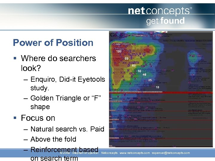Power of Position § Where do searchers look? – Enquiro, Did-it Eyetools study. –