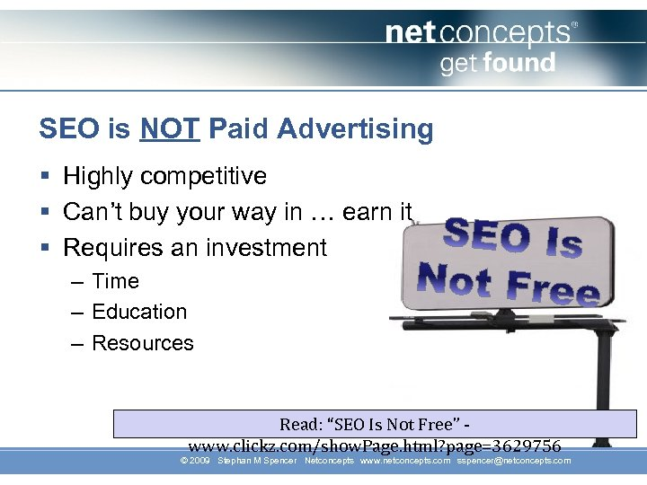 SEO is NOT Paid Advertising § Highly competitive § Can't buy your way in