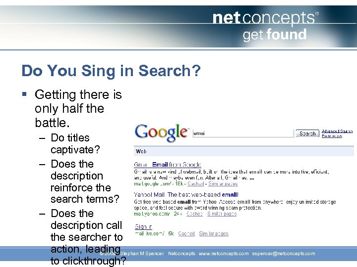 Do You Sing in Search? § Getting there is only half the battle. –