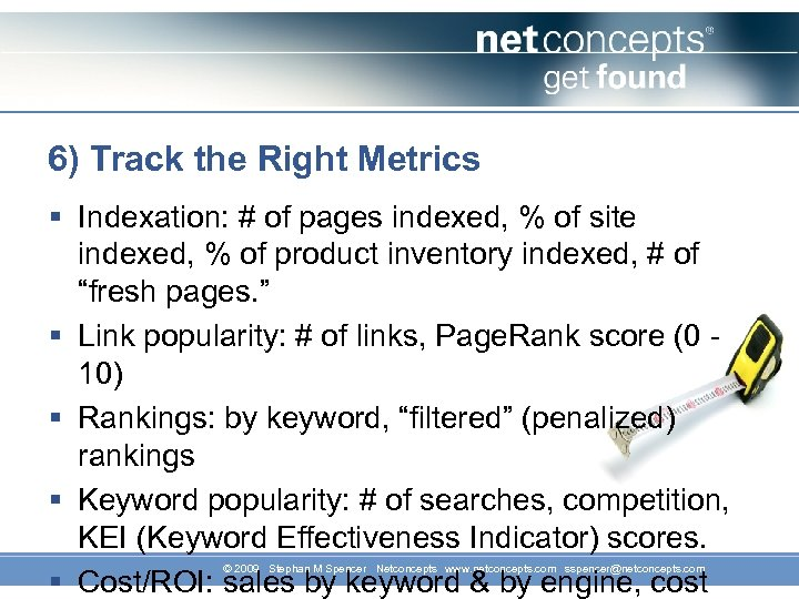 6) Track the Right Metrics § Indexation: # of pages indexed, % of site