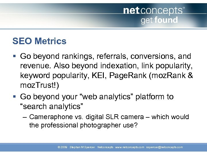 SEO Metrics § Go beyond rankings, referrals, conversions, and revenue. Also beyond indexation, link