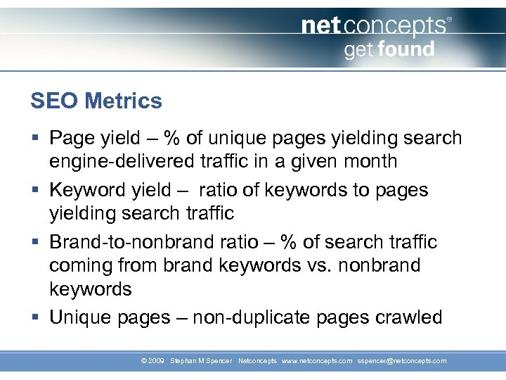 SEO Metrics § Page yield – % of unique pages yielding search engine-delivered traffic