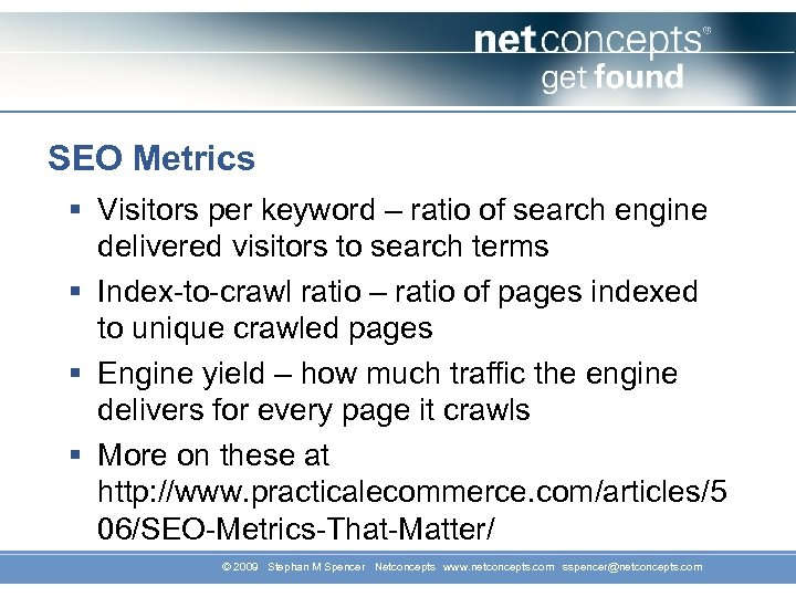 SEO Metrics § Visitors per keyword – ratio of search engine delivered visitors to