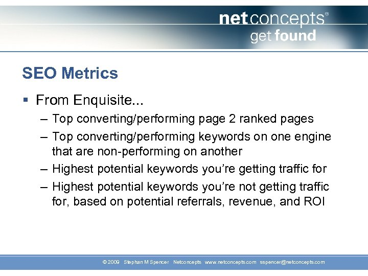 SEO Metrics § From Enquisite. . . – Top converting/performing page 2 ranked pages